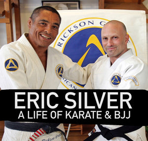 A Life of Karate & BJJ with Eric Silver