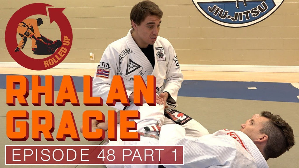 Rolled Up Episode 48 with Rhalan Gracie