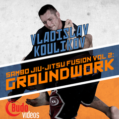 Sambo Jiu-jitsu Fusion Vol 2 - Ground Work by Vladislav Koulikov - main store product image