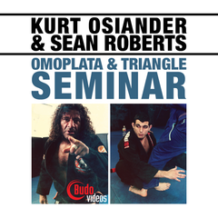 Kurt Osiander & Sean Roberts Seminar - Omoplata and Triangle Chokes - main store product image