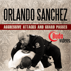 Orlando Sanchez Aggressive Jiu Jitsu Attacks and Guard Passes - main store product image