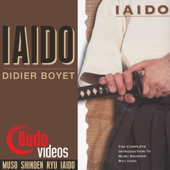 Complete Introduction to Muso Shinden Ryu Iaido with Didier Boyet - main store product image