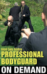 Professional Bodyguard with Jose Isidro (On Demand) - Budovideos