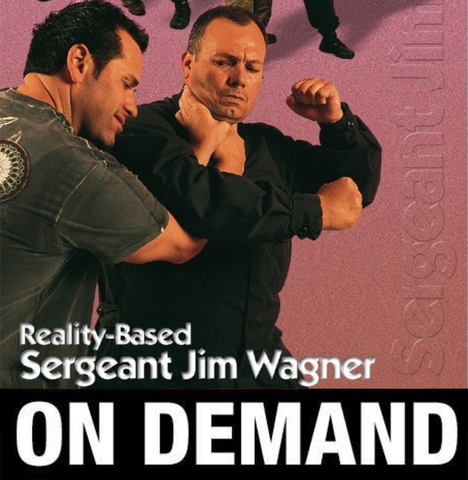 Reality Based Self Defense by Jim Wagner (On Demand)