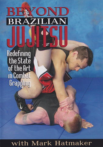 Beyond Brazilian Jujtsu DVD by Mark Hatmaker (Preowned)