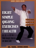 Eight Simple Qigong Exercises for Health DVD with Dr. Yang, Jwing Ming - Budovideos
