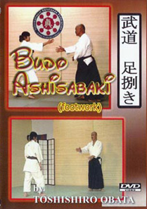 Budo Ashisabaki (Footwork) DVD with Toshishiro Obata