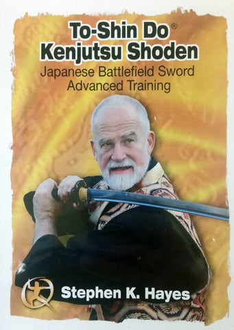 To-Shin-Do Kenjutsu Shoden DVD by Stephen Hayes. - Budovideos