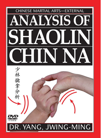Analysis of Shaolin Chin Na DVD with Dr. Yang, Jwing Ming