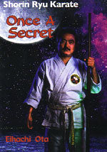 Once a Secret: Shorin Ryu Karate DVD by Eihachi Ota - Budovideos