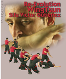 Wing Tsun Re-Evolution Vol 1 DVD with Victor Gutierrez - Budovideos