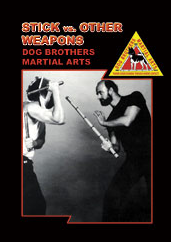 Dog Brothers Martial Arts Vol 6: Stick vs. Other Weapons DVD - Budovideos