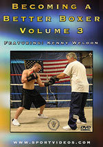 Becoming a Better Boxer Vol 3 DVD with Kenny Weldon - Budovideos
