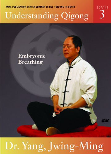 Understanding Qigong DVD 3: Embryonic Breathing by Dr Yang, Jwing Ming