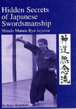 Hidden Secrets of Japanese Swordsmanship DVD 1: Shindo Munen Ryu by Roger Wehrhahn