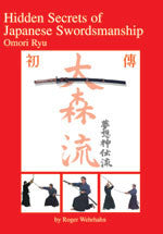 Hidden Secrets of Japanese Swordsmanship DVD 2: Omori Ryu by Roger Wehrhahn - Budovideos Inc