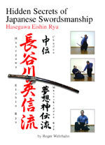 Hidden Secrets of Japanese Swordsmanship DVD 3: Hasegawa-Eishin Ryu by Roger Wehrhahn