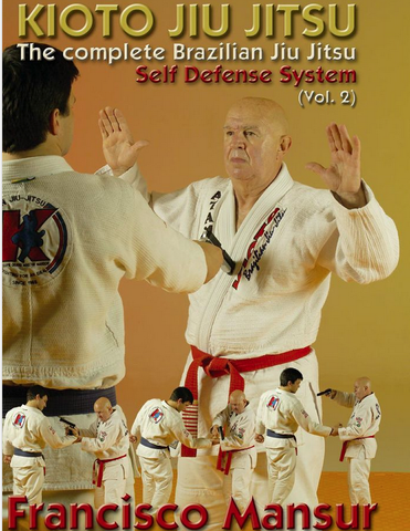 Kioto Jiu-jitsu Self Defense DVD 2 with Francisco Mansur 1