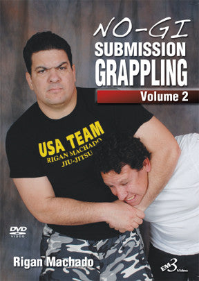 No-Gi Submission Grappling DVD 2 by Rigan Machado - Budovideos