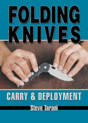 Folding Knives: Carry and Deployment DVD by Steve Tarani 1