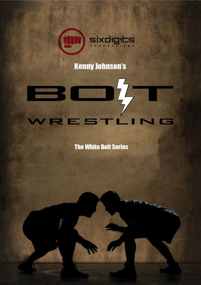 BOLT Wrestling Series White Bolt DVD by Kenny Johnson - Budovideos