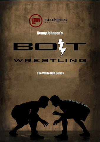 BOLT Wrestling Series White Bolt DVD by Kenny Johnson