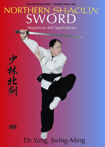 Northern Shaolin Sword Sequences and Applications DVD with Dr. Yang Jwing Ming