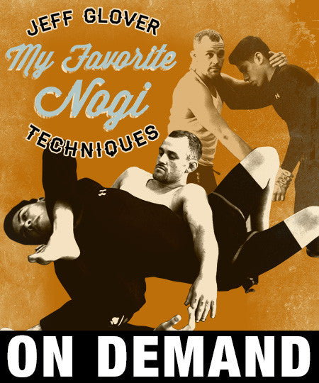 My Favorite Nogi Techniques by Jeff Glover (on demand) 1