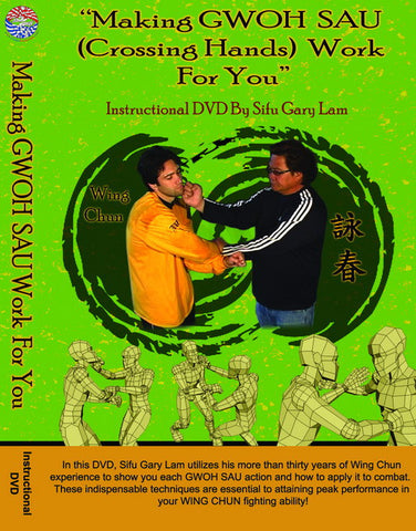 Level 1: Making Gwoh Sau Work DVD By Sifu Gary Lam 1