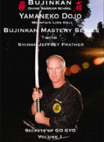 Bujinkan Mastery Series: Secrets of Go Gyo Vol. 1 DVD with Jeffrey Prather - Budovideos Inc