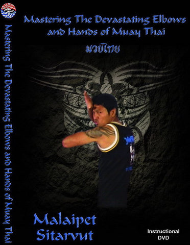 Mastering the Devastating Hands & Elbows of Muay Thai DVD with Malaipet - Budovideos