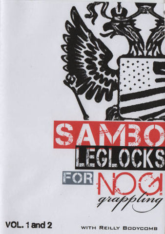 Sambo Leglocks for Nogi Grappling 2 DVD Set by Reilly Bodycomb
