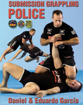 Police Submission Grappling DVD with Daniel Garcia - Budovideos