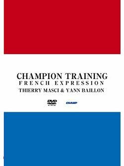 Champion Training: French Expression DVD with Thierry Masci & Yann Baillon 1