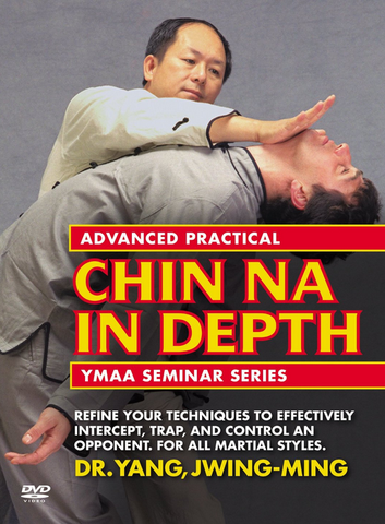 Advanced Practical Chin Na in Depth DVD by Dr. Yang, Jwing-Ming