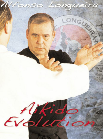 Aikido Evolution DVD with Alfonso Longueira - Budovideos