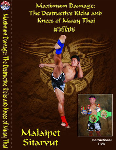 Maximum Damage: Destructive Kicks & Knees of Muay Thai DVD with Malaipet