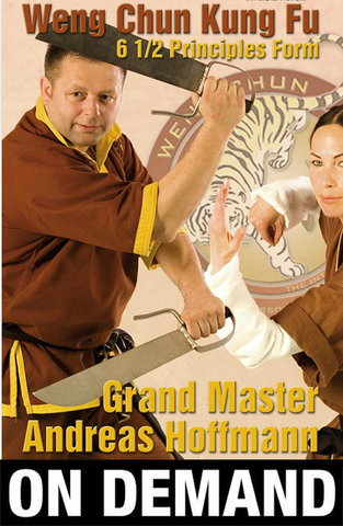 Weng Chun Kung Fu 6 1/2 Principles Form with Andreas Hoffman (On Demand) - Budovideos Inc
