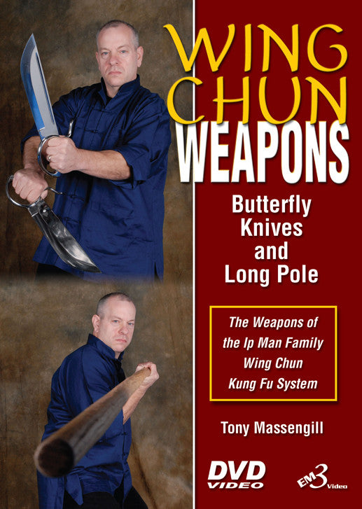 Wing Chun Weapons: Butterfly Knives & Long Pole DVD with Tony Massengill 1