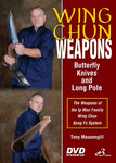 Wing Chun Weapons: Butterfly Knives & Long Pole DVD with Tony Massengill - Budovideos