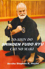 Advanced Unarmed Combat - Shinden Fudo Ryu Chi no Maki 4 DVD Set with Stephen Hayes - Budovideos