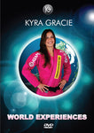 Kyra Gracie World Experiences DVD - Budovideos