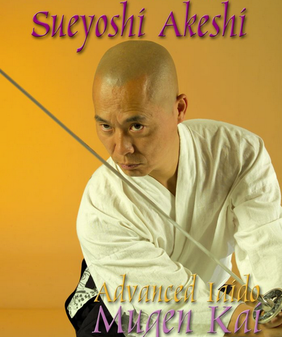 Advanced Iaido Mugen Kai System DVD by Sueyoshi Akeshi - Budovideos Inc