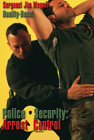 Reality Based Police and Security Arrest and Control DVD by Sergeant Jim Wagner - Budovideos