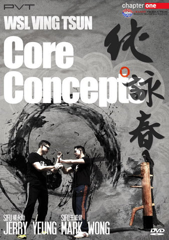 PVT WSL Ving Tsun: Core Concepts DVD by Jerry Yeung - Budovideos
