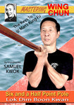 Mastering Wing Chun: The Keys to Ip Man's Kung Fu - Six And A Half Point Pole by Samuel Kwok - Budovideos