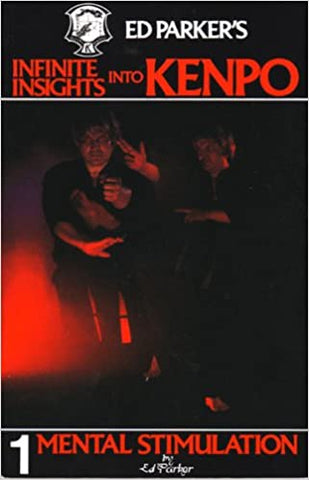 Infinite Insights Into Kenpo Book 1 Mental Stimulation by Ed Parker