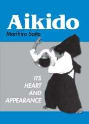 Aikido: Its Heart and Appearance Book by Morihiro Saito (Preowned) - Budovideos