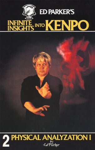 Infinite Insights Into Kenpo Book 2 Physical Anaylyzation I by Ed Parker (Preowned)