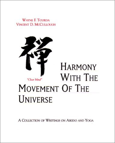 Aikido: Harmony with the Movement of the Universe Book by Wayne Tourda (Preowned) - Budovideos Inc